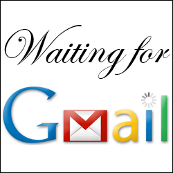 Waiting For GMail